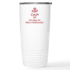 Being A Workaholic Travel Coffee Mug