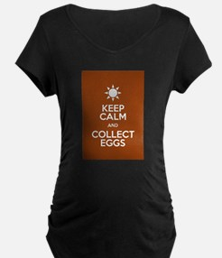 Keep Calm Collect Eggs Maternity T-Shirt
