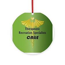 Therapeutic Recreation Specialists Care Ornament (