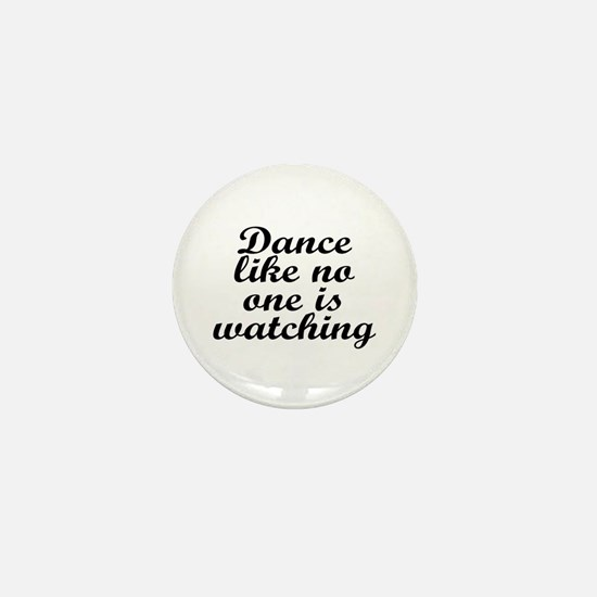 Dance like no one - Mini Button