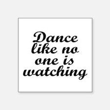 "Dance like no one - Square Sticker 3"" x 3"""