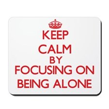 Being Alone Mousepad