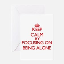 Being Alone Greeting Cards