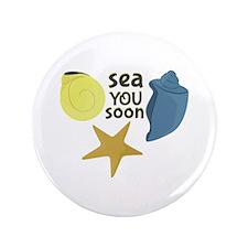 """Sea You Soon 3.5"""" Button"""