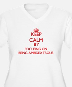 Being Ambidextrous Plus Size T-Shirt