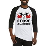 I Love Jazz Music Ladybug Baseball Jersey
