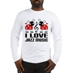I Love Jazz Music Ladybug Long Sleeve T-Shirt