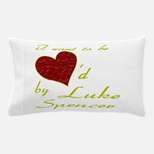 Loved By Luke Spencer Pillow Case