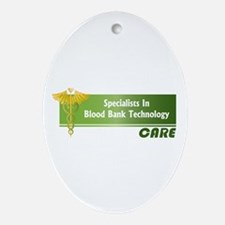 Specialists In Blood Bank Technology Care Ornament