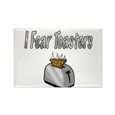 I fear Toasters Magnets