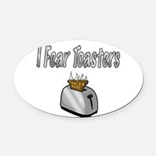 I fear Toasters Oval Car Magnet