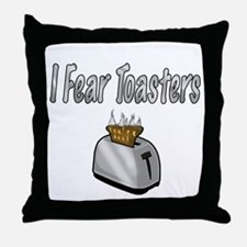 I fear Toasters Throw Pillow