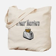 I fear Toasters Tote Bag