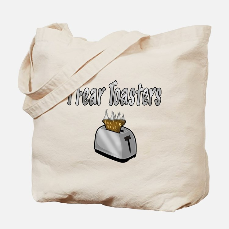 I fear Toasters Tote Bag