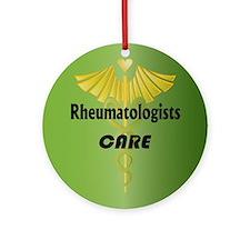 Rheumatologists Care Ornament (Round)