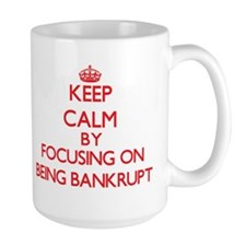 Being Bankrupt Mugs