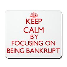 Being Bankrupt Mousepad