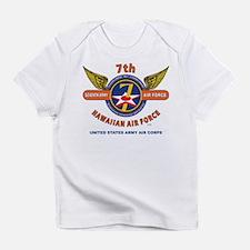 7TH ARMY AIR FORCE*HAWAIIAN AIR FOR Infant T-Shirt