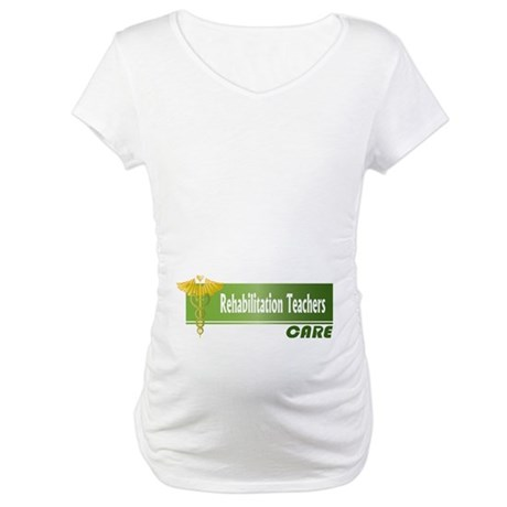 Rehabilitation Teachers Care Maternity T-Shirt
