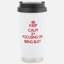 Being Busy Stainless Steel Travel Mug