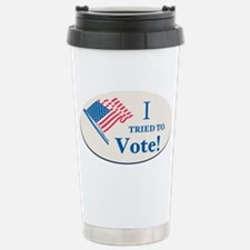 I Tried To Vote! Stainless Steel Travel Mug