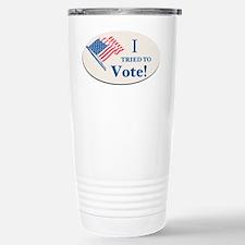 I Tried To Vote! Travel Mug