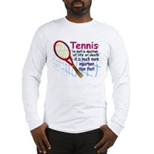Tennis is a matter ... Long Sleeve T-Shirt