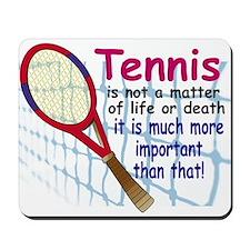 Tennis is a matter ... Mousepad
