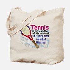 Tennis is a matter ... Tote Bag