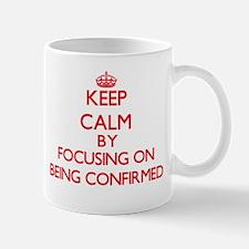 Being Confirmed Mugs