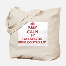 Being Controlled Tote Bag