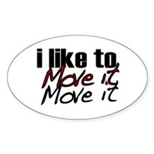 I like to move it Oval Decal