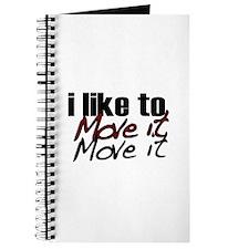 I like to move it Journal