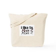 I like to move it Tote Bag