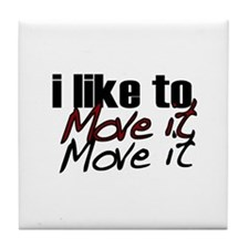 I like to move it Tile Coaster