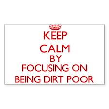 Being Dirt Poor Decal