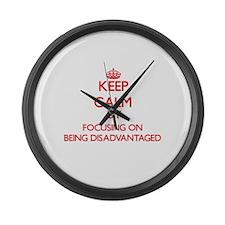 Being Disadvantaged Large Wall Clock