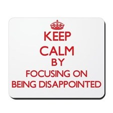 Being Disappointed Mousepad