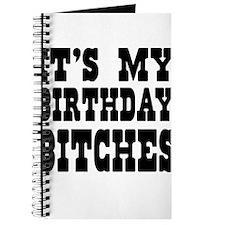 It's My Birthday Bitches Journal