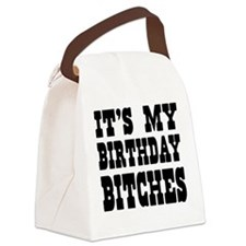 It's My Birthday Bitches Canvas Lunch Bag