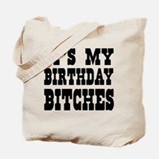 It's My Birthday Bitches Tote Bag