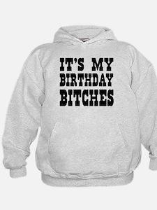 It's My Birthday Bitches Hoodie