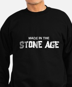 Made in the Stone Age Sweatshirt