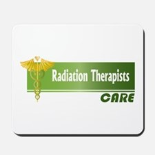 Radiation Therapists Care Mousepad
