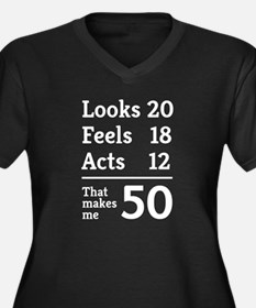 That Makes Me 50 Plus Size T-Shirt