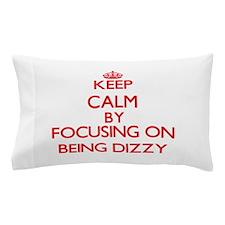 Being Dizzy Pillow Case