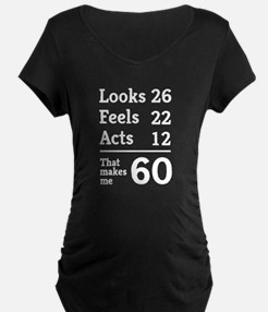 That Makes Me 60 Maternity T-Shirt