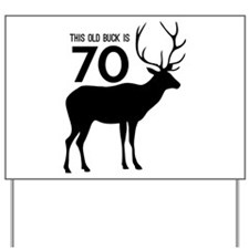 This Old Buck Is 70 Yard Sign