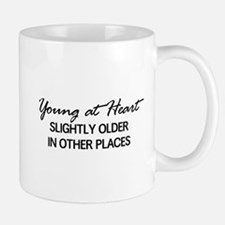 Young at Heart, Slightly Older in Other Places Mug