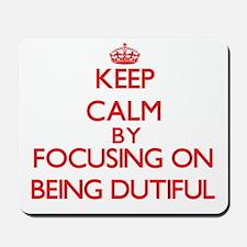 Being Dutiful Mousepad